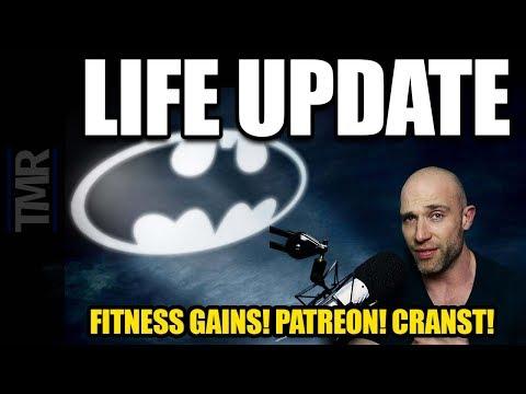 Life Update: Fitness Gains! Patreon! Cranst! Miller!