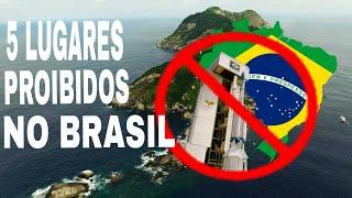 5 LUGARES PROIBIDOS NO BRASIL!