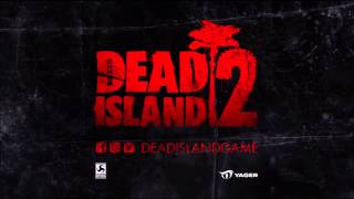 """Dead Island 2 - ★ Soundtrack """"Lips Of The Apocalypse"""" ★ Song Trailer [2014]"""
