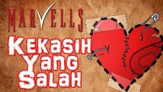 Marvells - Kekasih Yang Salah (Official Music Video)