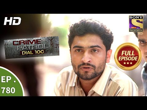 Crime Patrol Dial 100 - Ep 780 - Full Episode - 18th May, 2018