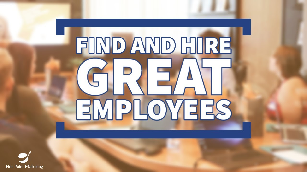 Find and Hire Great Employees