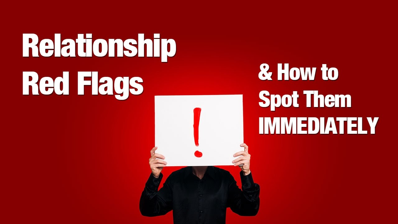 Red flags in new relationships