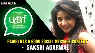 Pagiri Has A Good Social Message Content - Sakshi Agarwal | Tamil Movie 2016