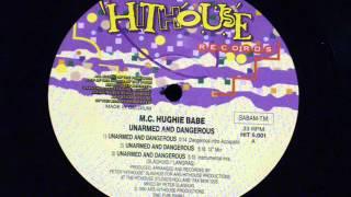 Unarmed & Dangerous - M.C. Hughie babe