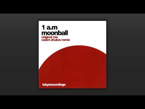 1 A.M. - Moonball (Vadim Zhukov Remix) [HQ]