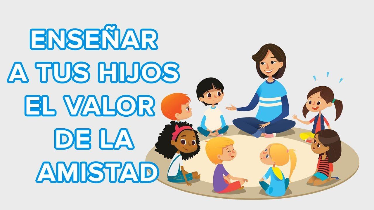 Como Ensenar El Valor De La Amistad A Los Ninos 12 Meses 12 Valores Youtube