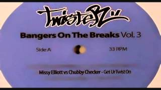 Dj Twister - Get Ur Twist On (Missy Elliott Vs Chubby Checker)