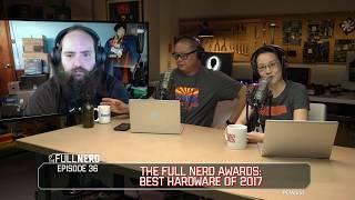 The Full Nerd Awards: Best PC Hardware of 2017   The Full Nerd Ep. 36
