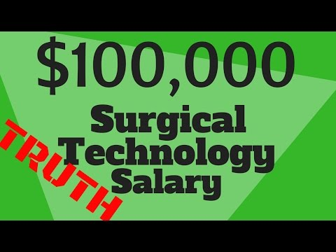 SURGICAL TECH SALARY BREAKDOWN 100K INCOME POSSIBLE?