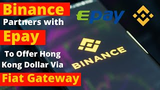 Binance Partners with Epay To Offer Hong Kong Dollar Via Fiat Gateway TheCoinRepublic #binance #epay