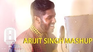 Arijit Singh Mashup Cover By Piri Musiq ft Shri Gadhvi (Arijit Singh Special)