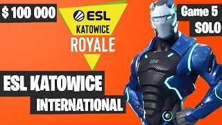 Fortnite ESL Katowice INTERNATIONAL SOLO Tournament Game 5 Highlights - Fortnite Tournament 2019