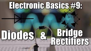 Electronic Basics #9: Diodes & Bridge Rectifiers