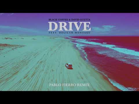 Black Coffee & David Guetta - Drive feat. Delilah Montagu (Pablo Fierro Remix) [Ultra Music]