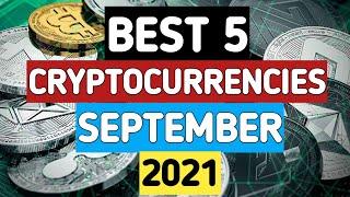 Top 5 Cryptocurrency To Invest In For SEPTEMBER 2021 | MASSIVE Potential