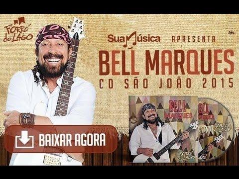 Bell Marques - Forró do Lago Volume 01 - São João 2015 - CD COMPLETO