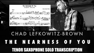 """Transcription of Chad Lefkowitz-Brown Solo on """"The Nearness of You"""" (Synchronized with audio)"""