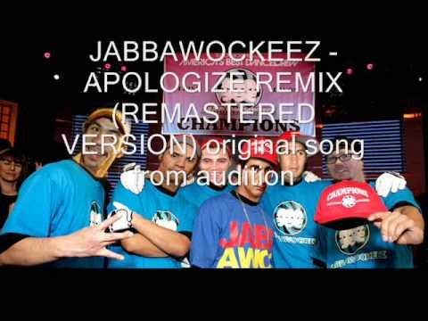 JabbaWockeez - Apologize (MASTERMIX) Original Song from audition [RIPPED]