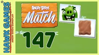 Angry Birds Match ⭐ Level 147 - Walkthrough, No Boosters