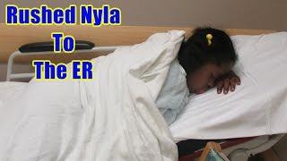 Rushed Nyla to the Emergency Room