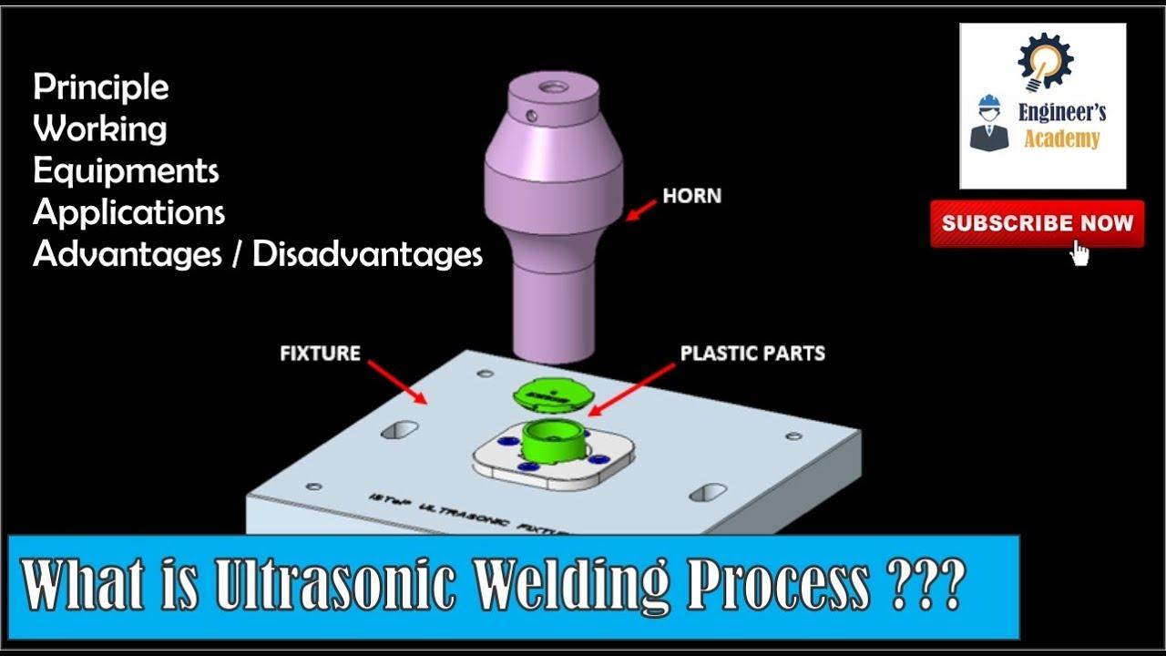 What is Ultrasonic Welding Process ??   Engineer's Academy   ultrasonic welding