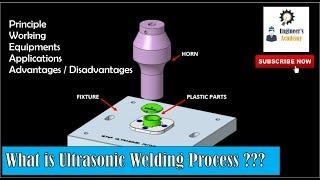 What is Ultrasonic Welding Process ?? ||Engineer's Academy||
