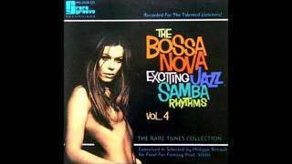 The Bossa Nova Exciting Jazz Samba Rhythms -  vol 4