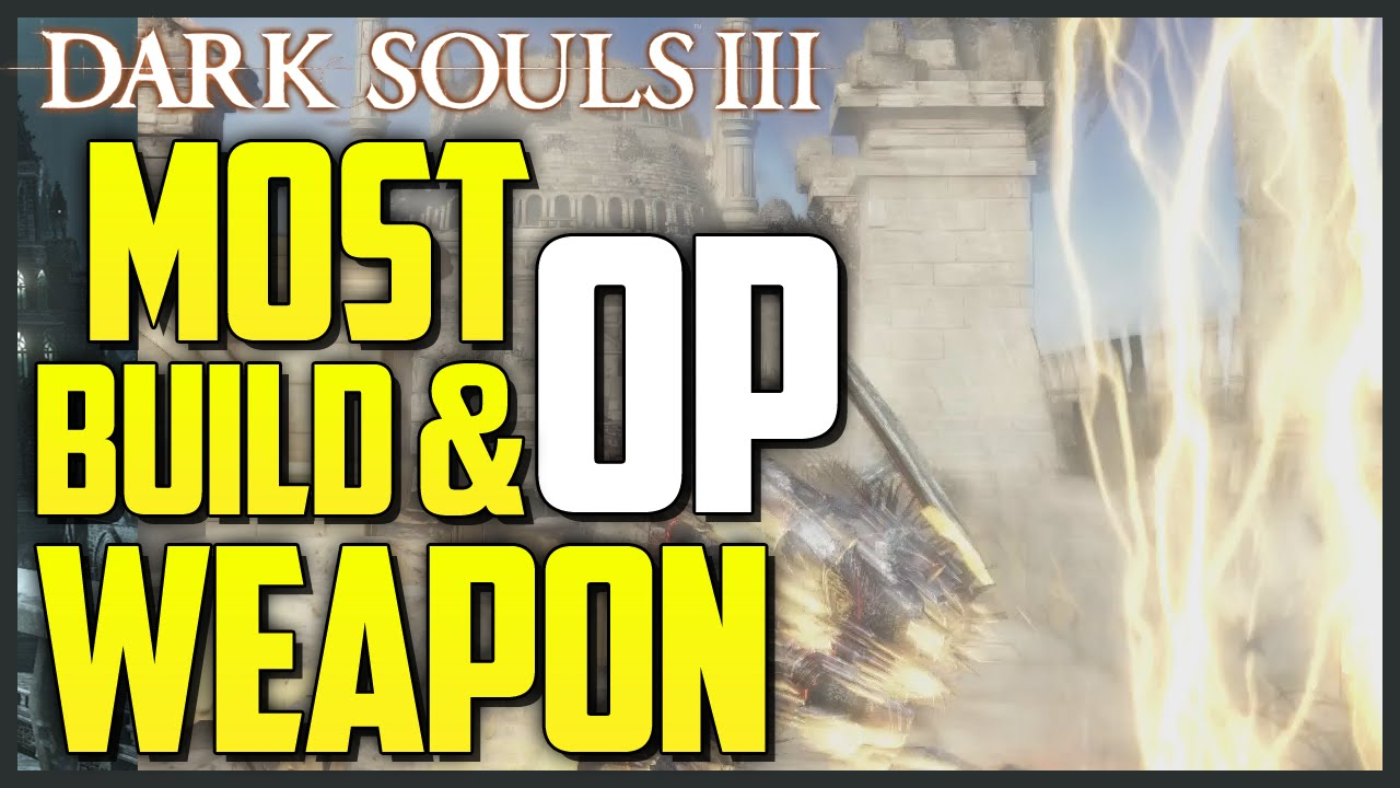 Dark Souls 3: Best Weapon & MOST OP Build (PVP/PVE - STR/Faith)
