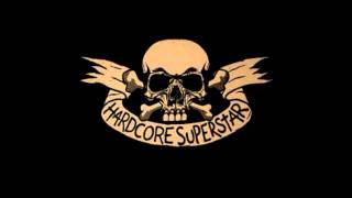 Hardcore Superstar - We Don't Need A Cure HQ MP3