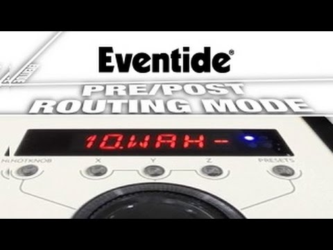 Pre Post Routing Mode For Eventide H9 Guitar Pedal