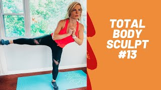 Total Body Sculpt #13: Cardio, Arms, Legs, Butt and Core Workout