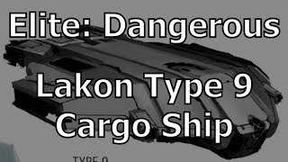 Elite: Dangerous - Flying The Lakon Type 9 Heavy Cargo Hauler