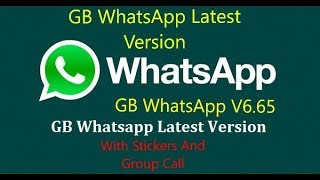 GB Whatsapp Latest version V6.65 download and update Now(stickers and group cal)