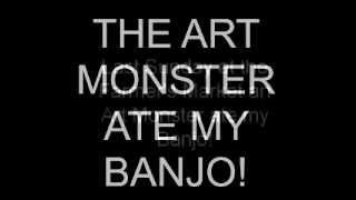 the art monster ate my banjo