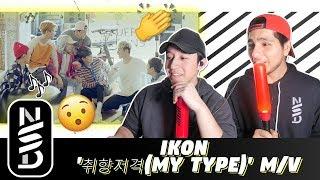 GUYS REACT TO iKON '취향저격(MY TYPE)' M/V