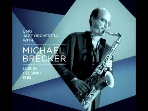 UMO Jazz Orchestra With Michael Brecker ‎– Live In Helsinki 1995 (2015 - Album)