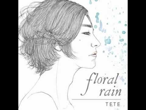 테테(Tete) (+) Floral Rain