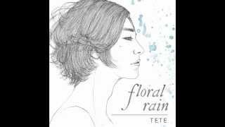 테테 (TETE) - Floral Rain