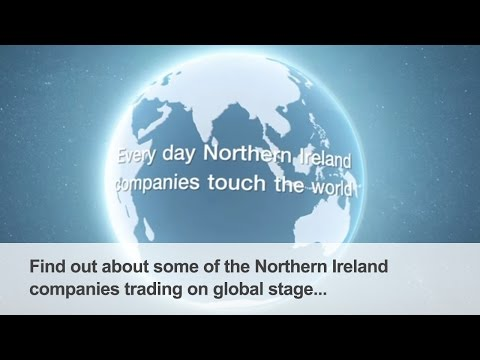 Northern Ireland Companies On The Global Stage | Northern Irish Exports