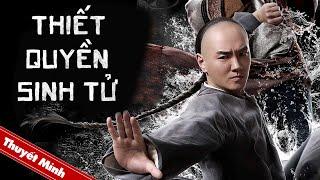 Phim Võ Thuật Hot 2021   THIẾT QUYỀN SINH TỬ   Phim Hành Động Chiếu Rạp Hay (Điện Ảnh Trung Quốc)