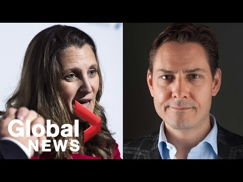 Freeland comments on Huawei CFO, ex-Canadian diplomat arrests