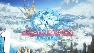 FINAL FANTASY XIV: A Realm Reborn Gameplay Walkthrough Part 1 - Introduction l PS4 Pro