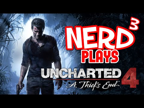 Nerd³ Plays... Uncharted 4 - The Last of Drake