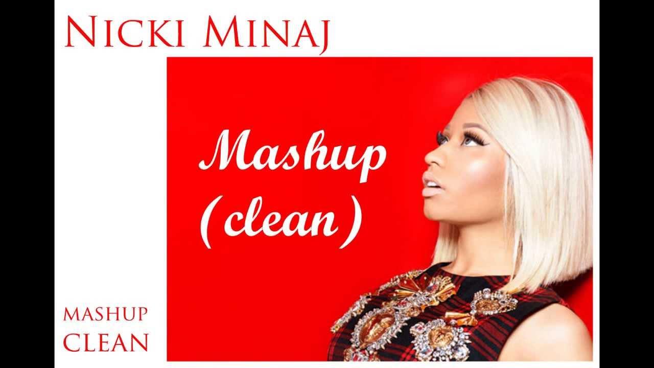 Nicki Minaj - Mashup (Clean) nonstop :) - YouTube