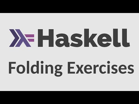 Haskell For Imperative Programmers #11 - Folding Exercises