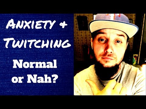 anxiety-and-twitching-(annoying)