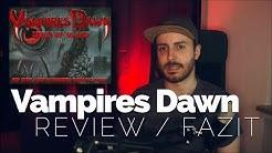 Meine Abschlussgedanken zu Vampires Dawn (Review / Fazit)
