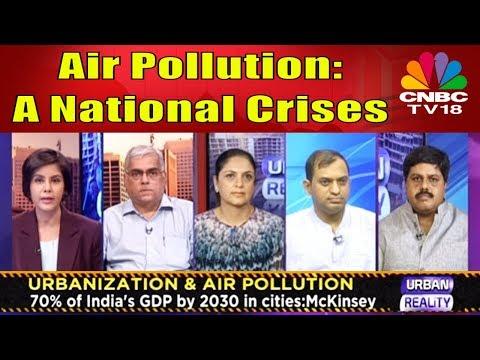 Air Pollution A National Crises | The Big Debate | Urban Reality | CNBC TV18