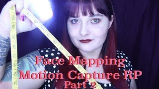 ASMR Face Mapping || Motion Capture Role Play 🎥 Part 2